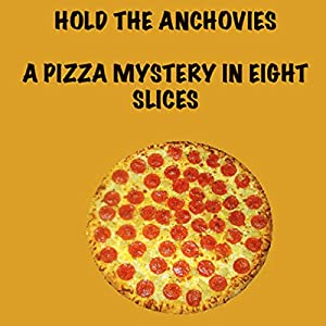Hold the Anchovies Audiobook