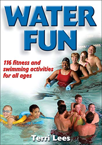 Water Fun: 116 fitness and swimming activities for all ages