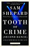 Tooth of Crime, Sam Shepard, 0307274985