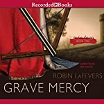 Grave Mercy: His Fair Assassin, Book 1 | Robin LaFevers
