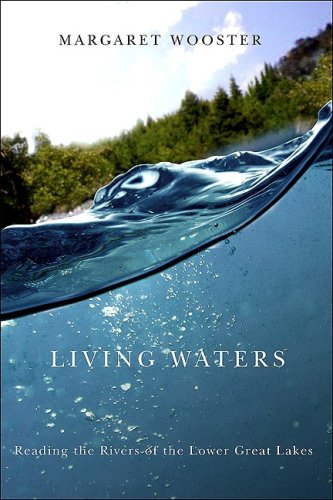 Living Waters: Reading the Rivers of the Lower Great Lakes (Excelsior - Nyc Wooster