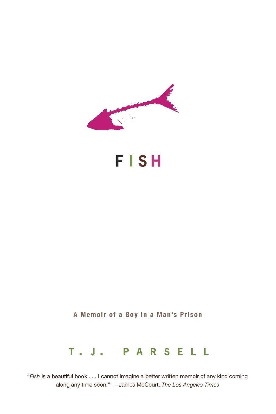 Fish A Memoir Of A Boy In A Mans Prison T J Parsell