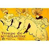 LA TROUPE DE MADEMOISELLE EGLANTINE PARIS CABARET CAN-CAN DANCERS 1896 TOULOUSE LAUTREC VINTAGE POSTER REPRO