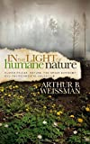 In the Light of Humane Nature, Arthur B. Weissman, 161448760X