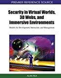 img - for Security in Virtual Worlds, 3D Webs, and Immersive Environments: Models for Development, Interaction, and Management by Alan Rea (2010-11-30) book / textbook / text book