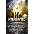 Life Interrupted: Living the unimaginable, Huntington's disease patients and caregivers share their truth of strength, courage and perseverance.