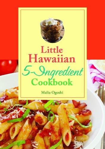 Little Hawaiian 5-Ingredient Cookbook by Malia Ogoshi
