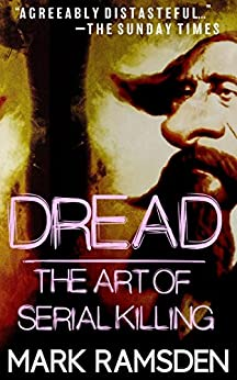 DREAD: The Art Of Serial Killing by [Ramsden, Mark]