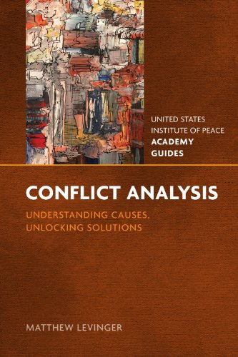 CONFLICT ANALYSIS: Understanding Causes, Unlocking Solutions (USIP Academy Guides)