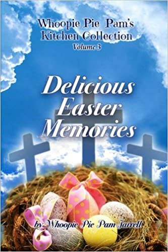 Delicious Easter Memories (Whoopie Pie Pam\'s Kitchen Collection ...