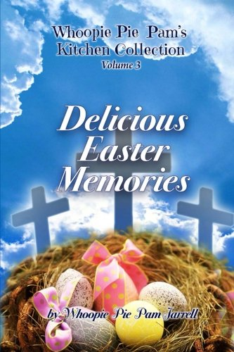 Delicious Easter Memories (Whoopie Pie Pam's Kitchen Collection) (Volume 3) ebook