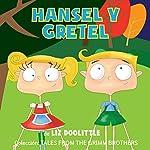 Hansel y Gretel [Hansel and Gretel] | Liz Doolittle