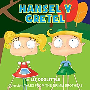 Hansel y Gretel [Hansel and Gretel] Audiobook