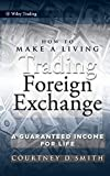 img - for How to Make a Living Trading Foreign Exchange: A Guaranteed Income for Life book / textbook / text book