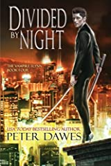 Divided By Night: Book Four of The Vampire Flynn (Volume 4) Paperback