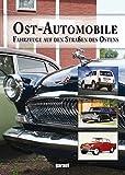 Ost - Automobile - Fahrzeuge auf den Straßen der DDR