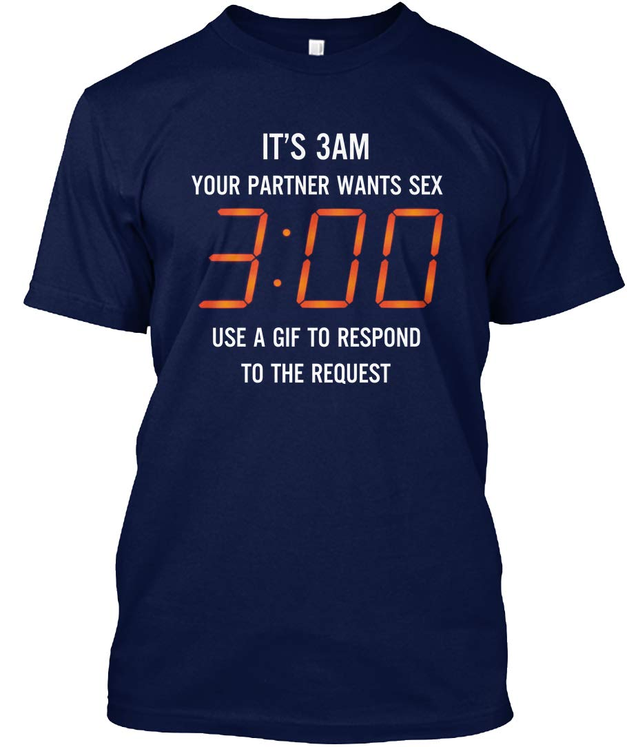 Reality Stone Funny It S 3am Your Partner Wants Sex T Shirt For Husband Gifts Na