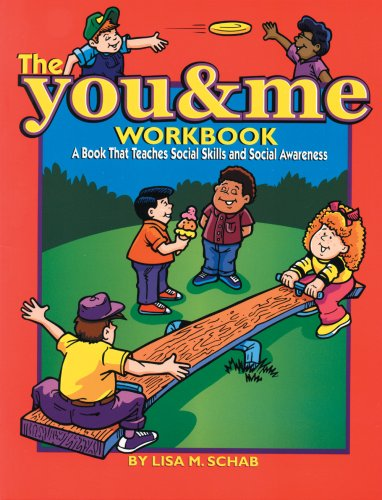 The You & Me Workbook: A Book that Teaches Social Skills and Social Awareness
