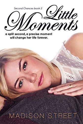 Little Moments (Second Chances Book 2)
