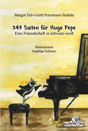 243 Saiten für Hugo Pepe: Eine Freundschaft in schwarz-weiß