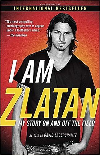 Amazon.com: I Am Zlatan: My Story On and Off the Field (8601404317019): Zlatan Ibrahimovic, Ruth Urbom, David Lagercrantz: Books