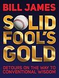 Solid Fool's Gold, Bill James, 0879464593