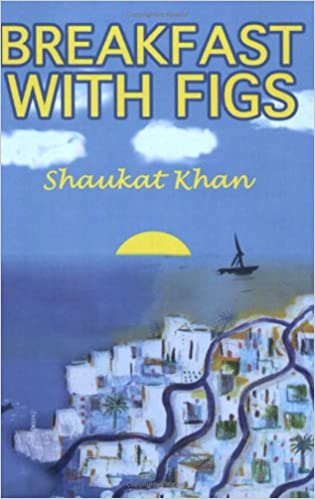 Gratis bog download ipad Breakfast with Figs: Adventure of Finding a Dream Home in a Sunny Paradise PDF by Shaukat Khan