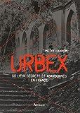 Image de Urbex : 50 lieux secrets et abandonnés en France