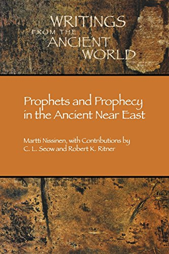 Prophets And Prophecy In The Ancient Near East (Writings From The Ancient World) (Writings From The Ancient World)