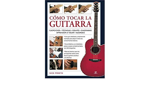 Como tocar la guitarra: Amazon.es: Freeth, Nick: Libros