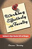 Working Effectively with Faculty, Susan Corcoran Christy, 0982747608