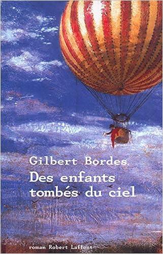 Amazon Fr Des Enfants Tombes Du Ciel Gilbert Bordes Livres