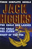 Jack Higgins: Three Complete Novels: The Eagle Has Landed; The Eagle Has Flown;
