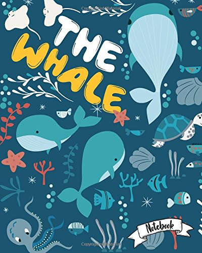 "Read Online The Whale Notebook: Lined : Notebook Journal, School Notes, Diary , 120 Lined pages, Size 8"" x 10"" ebook"