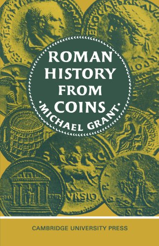 (Roman History from Coins: Some Uses of the Imperial Coinage to the Historian)