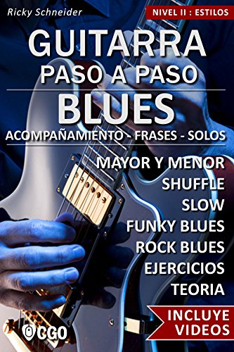 Blues - Guitarra Paso a Paso - con Videos HD: SHUFFLE BLUES - SLOW BLUES