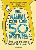 El manual de les 50 aventures que has de viure abans dels 13 anys: Ilustracions d'Antongionata Ferrari (Catalan Edition)