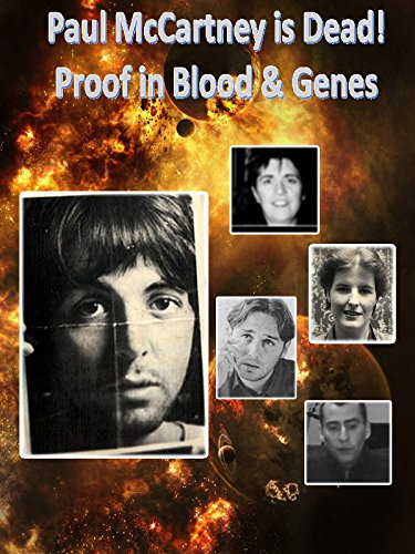 Paul McCartney is dead - Proof in Blood and Genes