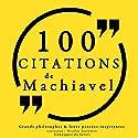 100 citations de Machiavel | Livre audio Auteur(s) : Nicolas Machiavel Narrateur(s) : Nicolas Justamon