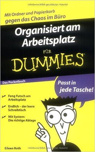 Organisiert Am Arbeitsplatz Fur Dummies Das Pocketbuch German