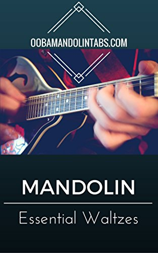 - Ooba Mandolin Essentials: Waltzes: 10 Essential Waltzes Songs to Learn on the Mandolin