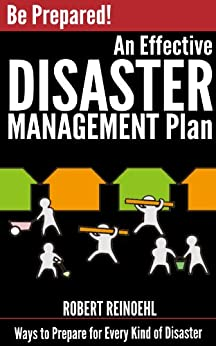 Be Prepared! An Effective Disaster Management Plan: Ways ...