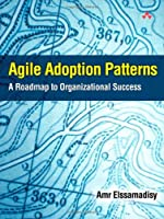 Agile Adoption Patterns: A Roadmap to Organizational Success Front Cover