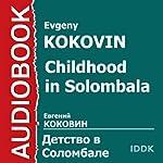 Childhood in Solombala [Russian Edition] | Evgeny Kokovin