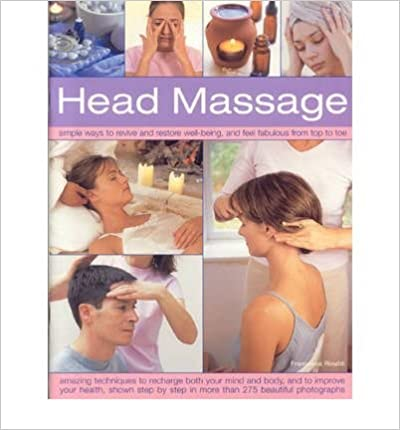 Book Head Massage: Simple Ways to Revive, Heal, Pamper and Feel Fabulous All Over - Amazing Techniques to Recharge Your Mind and Body and Improve Your Health- Common