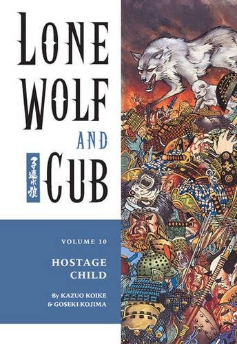 Lone Wolf & Cub, Volume 10: Hostage Child ebook