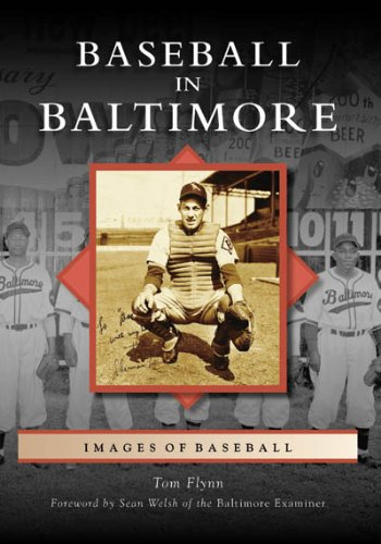 Baseball in Baltimore (Images of Baseball: Maryland)
