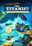 img - for Can You Survive the Titanic?: An Interactive Survival Adventure (You Choose: Survival) book / textbook / text book