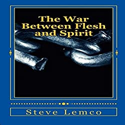 The War Between Flesh and Spirit