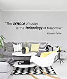 The Science Of Today Is The Technology Of Tomorrow - Quote - Mural Wall Decal For Home Bedroom Living Room Removable Wall Stickers (J163) (Wide 45''x10'' Height)